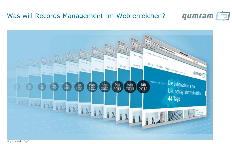 © qumram AG - Page 5 Was will Records Management im Web erreichen?