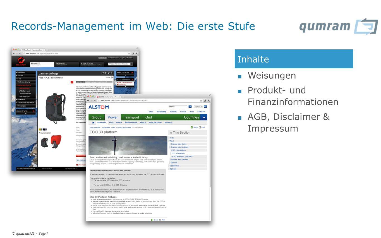 © qumram AG - Page 7 Records-Management im Web: Die erste Stufe Inhalte Weisungen Produkt- und Finanzinformationen AGB, Disclaimer & Impressum