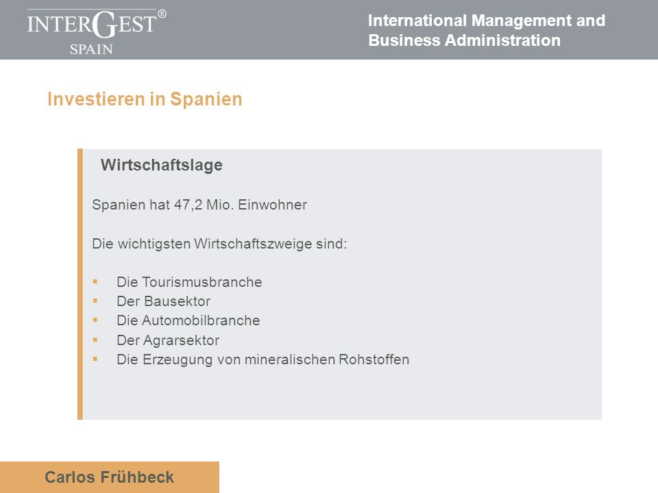 International Management and Business Administration Carlos Frühbeck Wirtschaftslage Spanien hat 47,2 Mio.