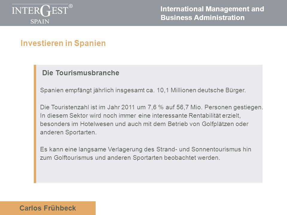 International Management and Business Administration Carlos Frühbeck Die Tourismusbranche Spanien empfängt jährlich insgesamt ca. 10,1 Millionen deuts