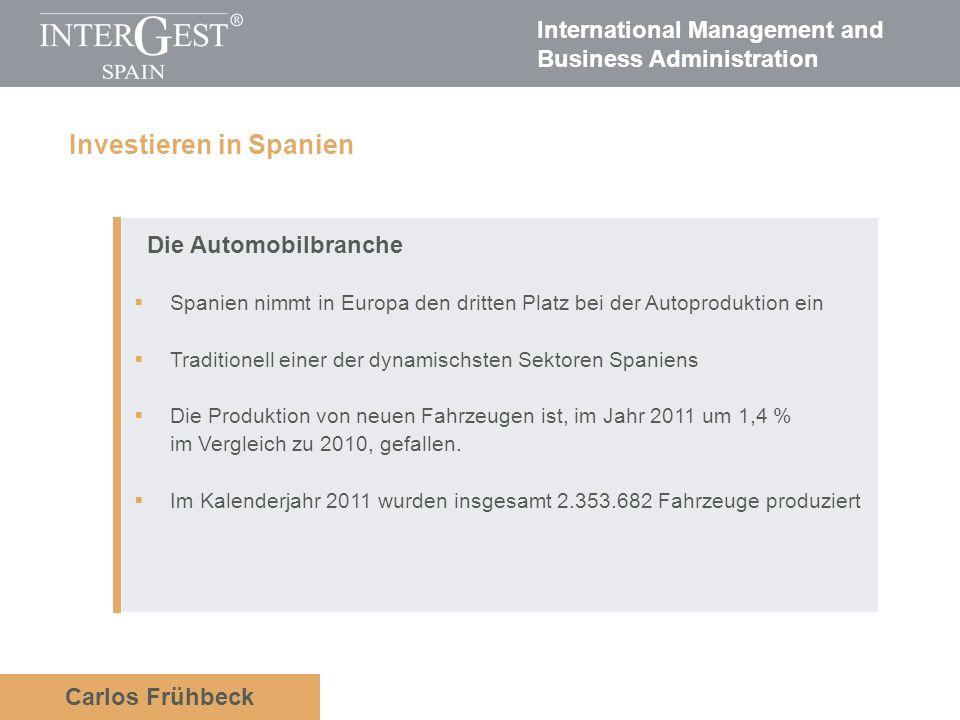 International Management and Business Administration Carlos Frühbeck Die Automobilbranche Spanien nimmt in Europa den dritten Platz bei der Autoproduk
