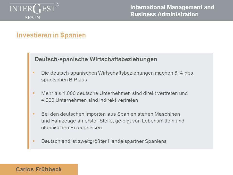 International Management and Business Administration Carlos Frühbeck Deutsch-spanische Wirtschaftsbeziehungen Die deutsch-spanischen Wirtschaftsbezieh