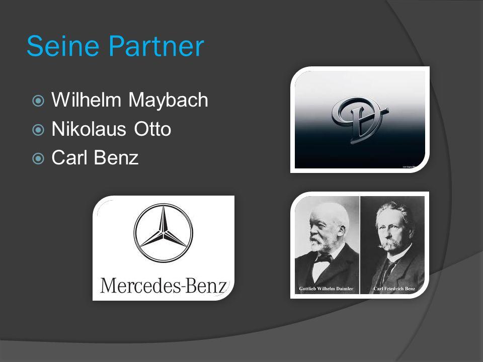 Seine Partner Wilhelm Maybach Nikolaus Otto Carl Benz
