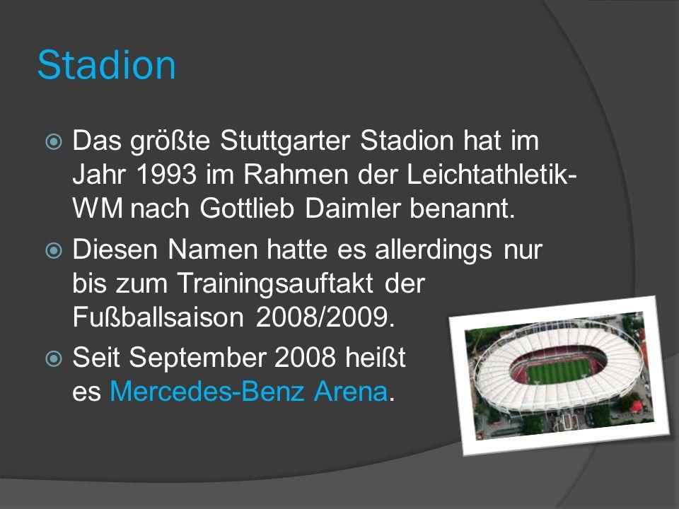 Stadion Das größte Stuttgarter Stadion hat im Jahr 1993 im Rahmen der Leichtathletik- WM nach Gottlieb Daimler benannt.