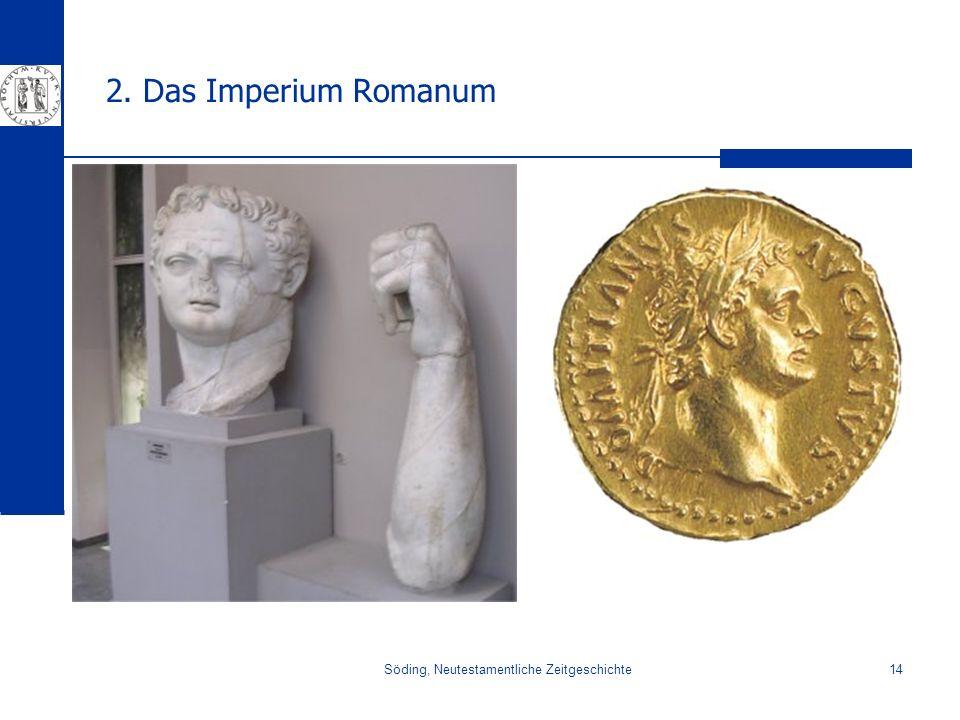 Söding, Neutestamentliche Zeitgeschichte14 2. Das Imperium Romanum