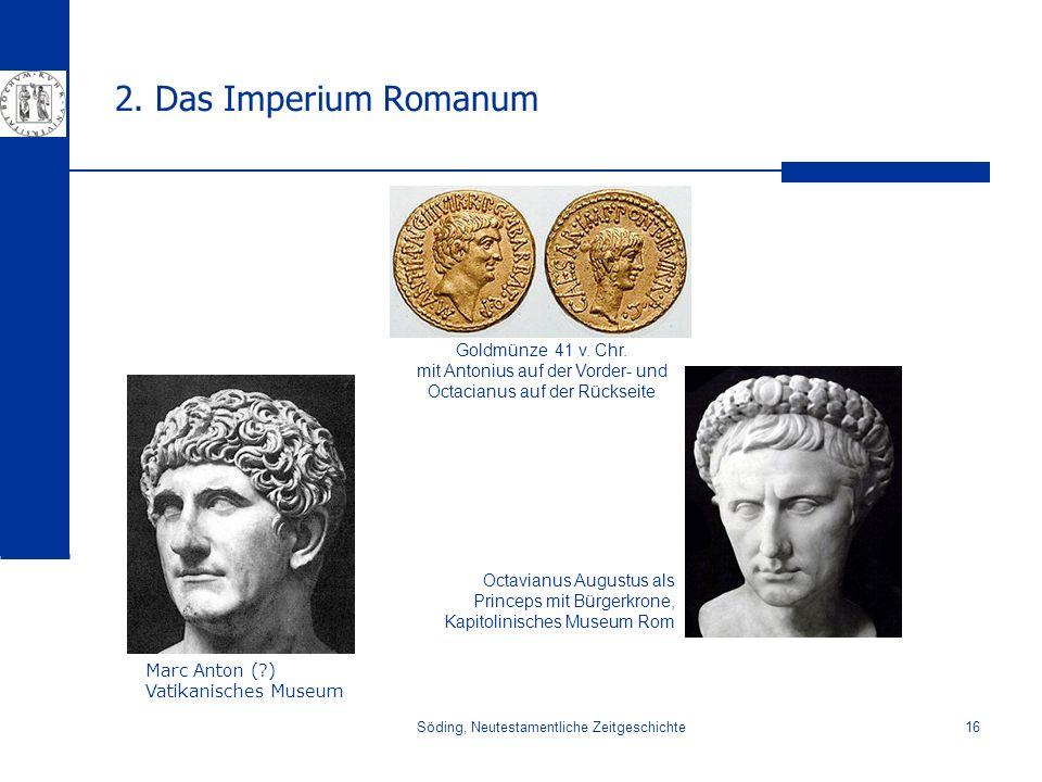 Söding, Neutestamentliche Zeitgeschichte16 2. Das Imperium Romanum Octavianus Augustus als Princeps mit Bürgerkrone, Kapitolinisches Museum Rom Goldmü