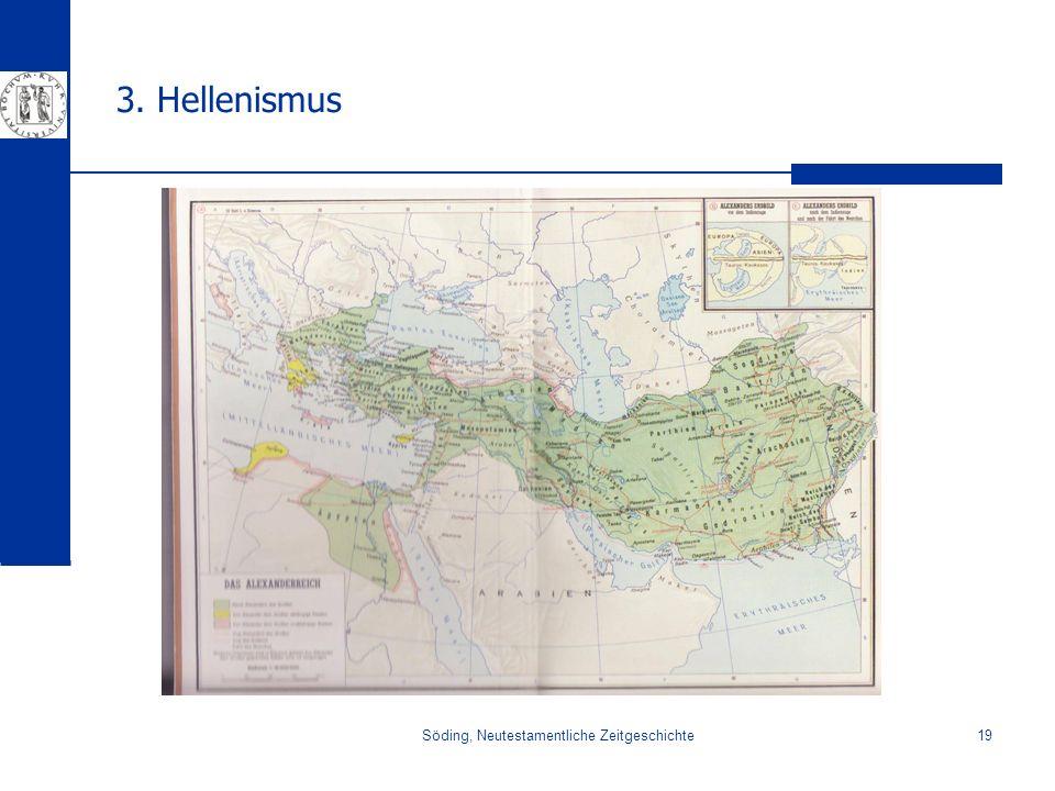 Söding, Neutestamentliche Zeitgeschichte19 3. Hellenismus