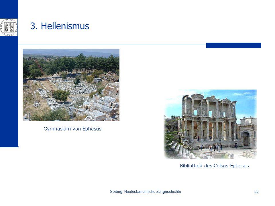 Söding, Neutestamentliche Zeitgeschichte20 3. Hellenismus Bibliothek des Celsos Ephesus Gymnasium von Ephesus