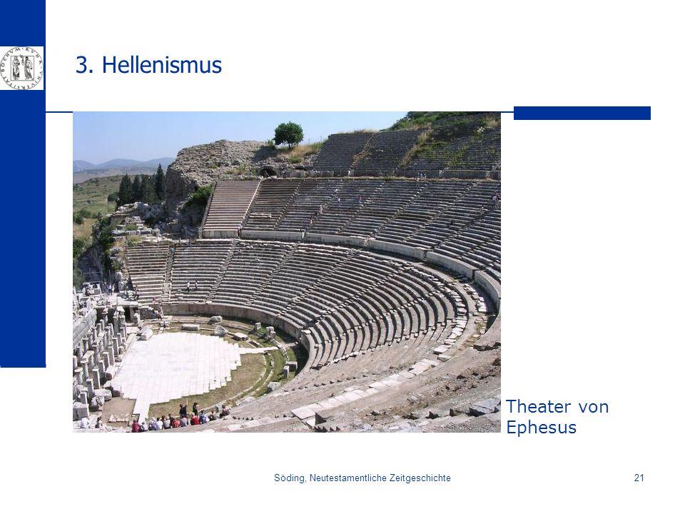 Söding, Neutestamentliche Zeitgeschichte21 3. Hellenismus Theater von Ephesus