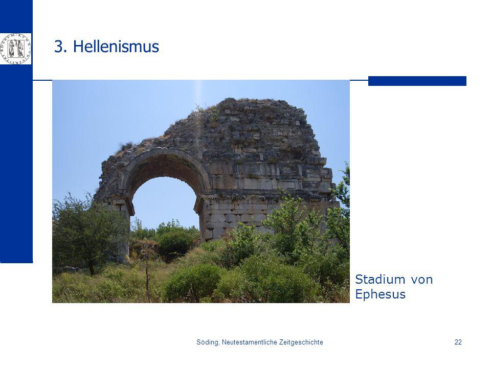Söding, Neutestamentliche Zeitgeschichte22 3. Hellenismus Stadium von Ephesus