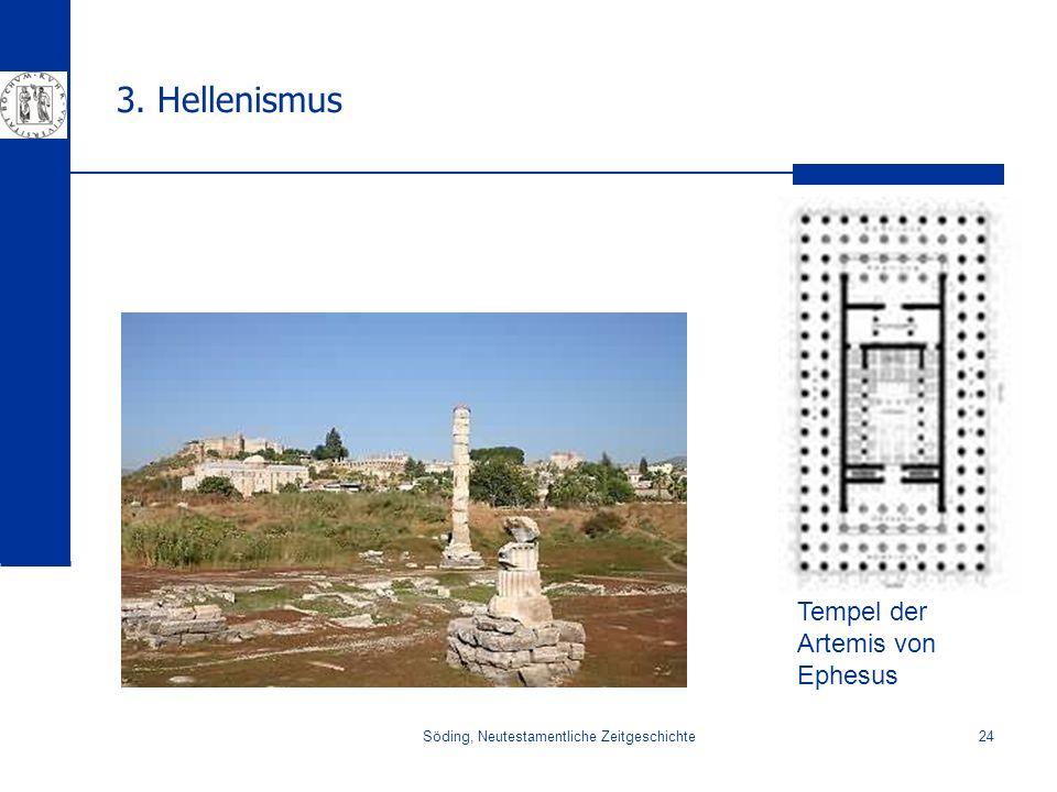 Söding, Neutestamentliche Zeitgeschichte24 3. Hellenismus Tempel der Artemis von Ephesus