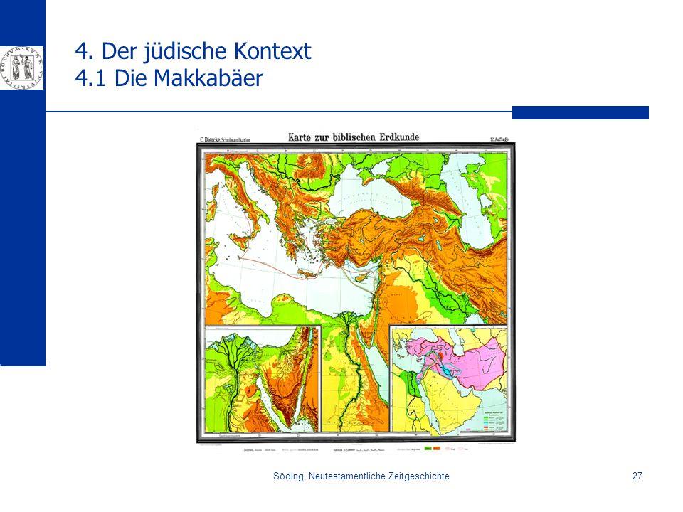 Söding, Neutestamentliche Zeitgeschichte27 4. Der jüdische Kontext 4.1 Die Makkabäer