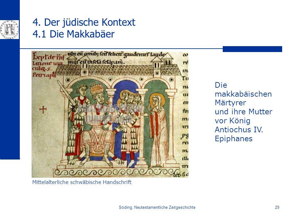 Söding, Neutestamentliche Zeitgeschichte29 4. Der jüdische Kontext 4.1 Die Makkabäer Mittelalterliche schwäbische Handschrift Die makkabäischen Märtyr