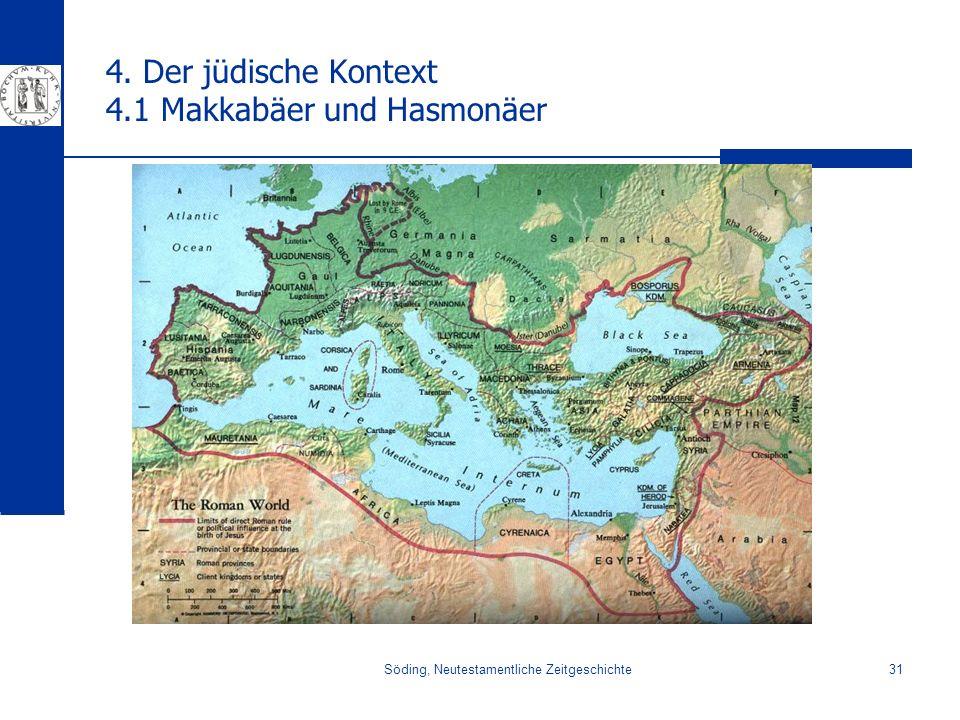 Söding, Neutestamentliche Zeitgeschichte31 4. Der jüdische Kontext 4.1 Makkabäer und Hasmonäer
