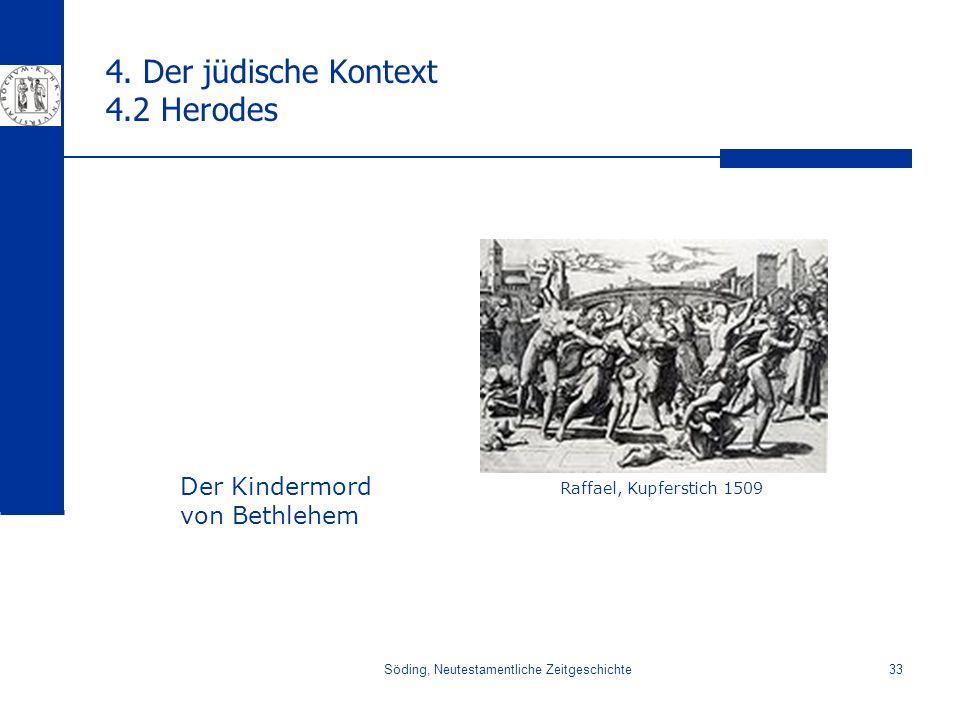 Söding, Neutestamentliche Zeitgeschichte33 4. Der jüdische Kontext 4.2 Herodes Der Kindermord von Bethlehem Raffael, Kupferstich 1509