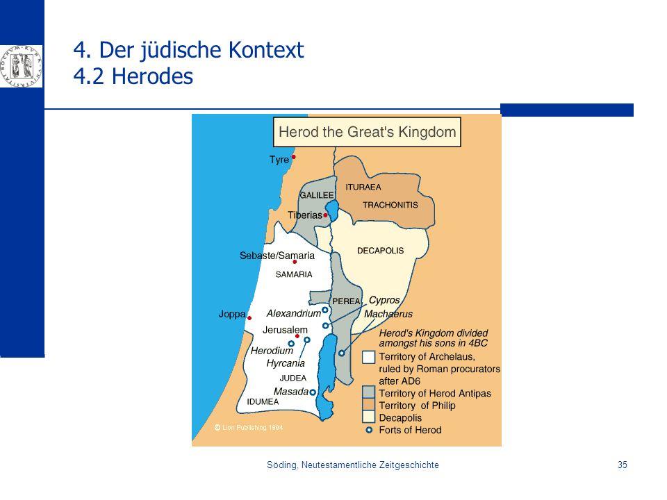 Söding, Neutestamentliche Zeitgeschichte35 4. Der jüdische Kontext 4.2 Herodes