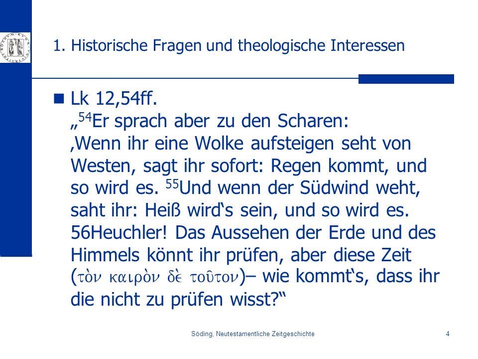 Söding, Neutestamentliche Zeitgeschichte15 2.