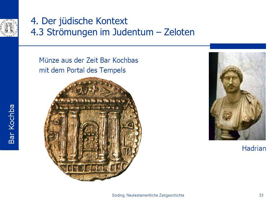 Söding, Neutestamentliche Zeitgeschichte53 4. Der jüdische Kontext 4.3 Strömungen im Judentum – Zeloten Münze aus der Zeit Bar Kochbas mit dem Portal