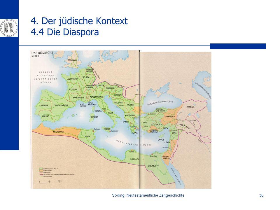 Söding, Neutestamentliche Zeitgeschichte56 4. Der jüdische Kontext 4.4 Die Diaspora