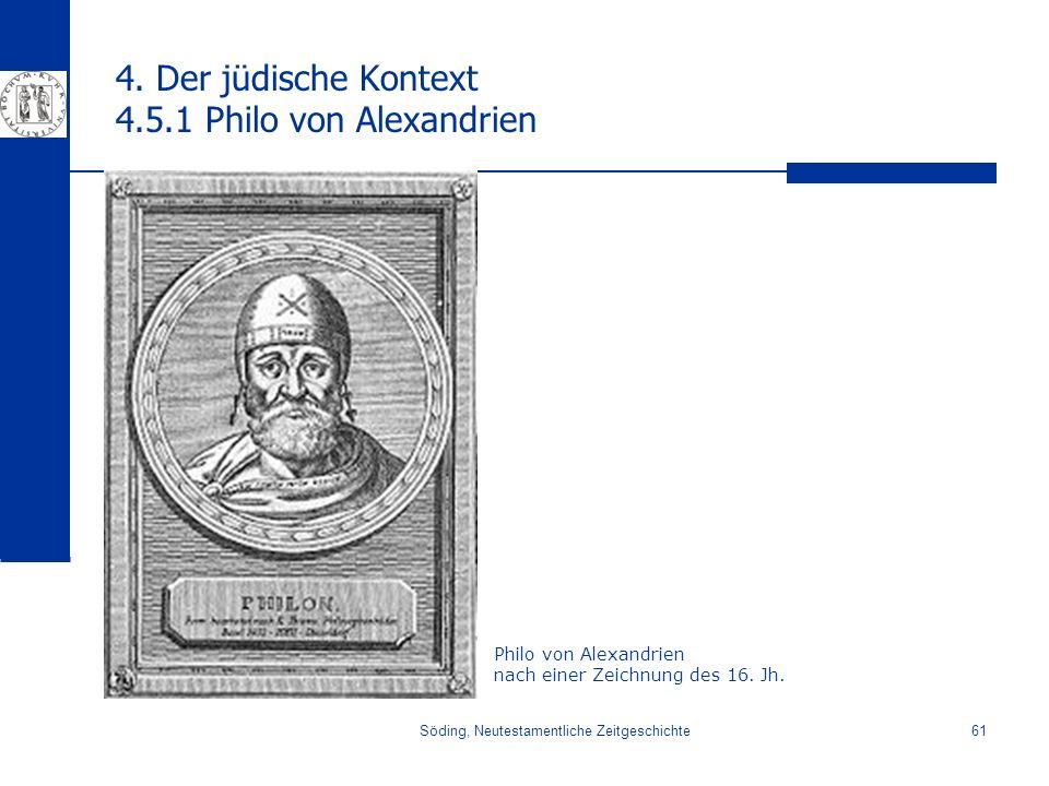 Söding, Neutestamentliche Zeitgeschichte61 4. Der jüdische Kontext 4.5.1 Philo von Alexandrien Philo von Alexandrien nach einer Zeichnung des 16. Jh.