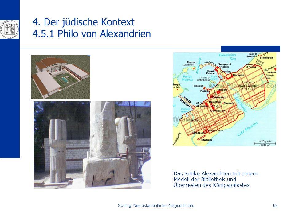 Söding, Neutestamentliche Zeitgeschichte62 4. Der jüdische Kontext 4.5.1 Philo von Alexandrien Das antike Alexandrien mit einem Modell der Bibliothek