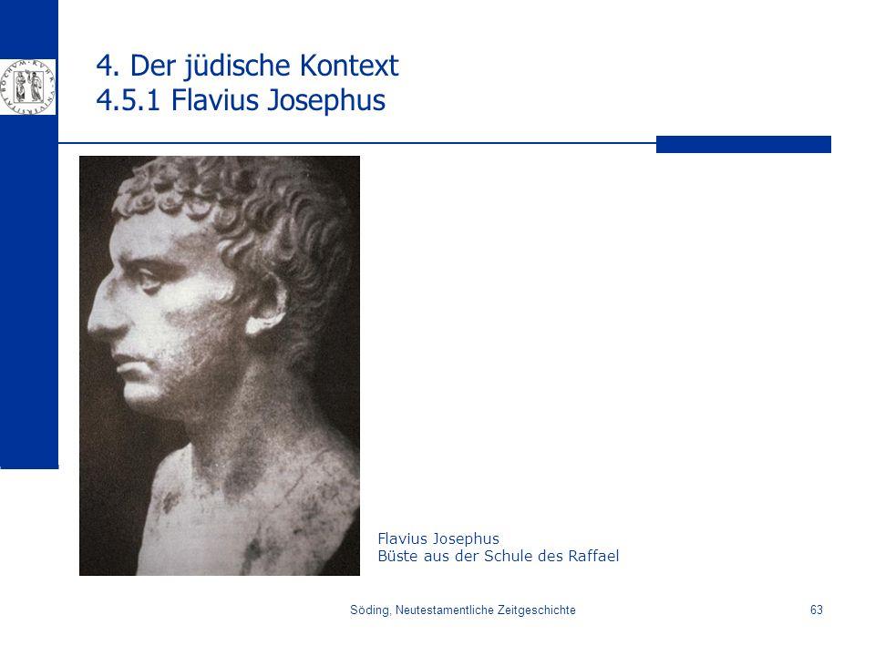 Söding, Neutestamentliche Zeitgeschichte63 4. Der jüdische Kontext 4.5.1 Flavius Josephus Flavius Josephus Büste aus der Schule des Raffael