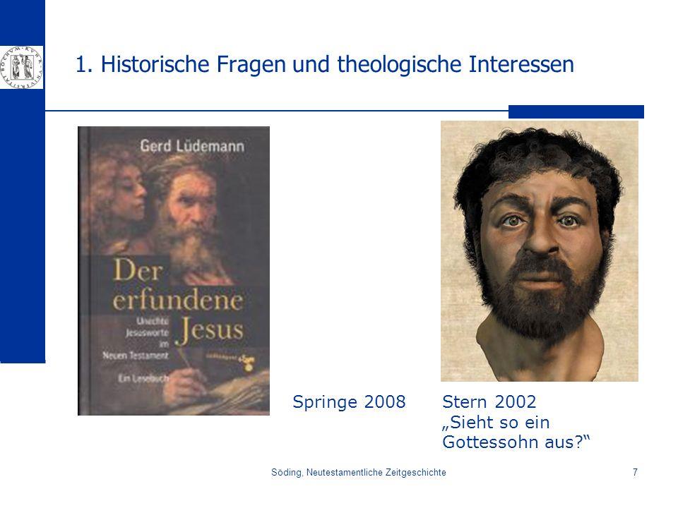 Söding, Neutestamentliche Zeitgeschichte7 1. Historische Fragen und theologische Interessen Springe 2008Stern 2002 Sieht so ein Gottessohn aus?