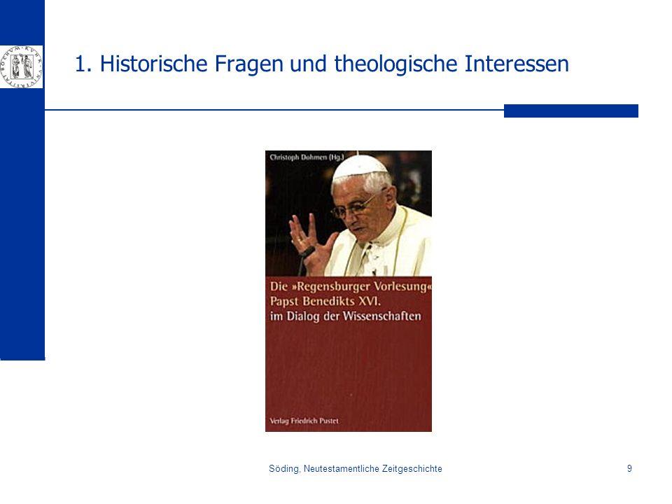 Söding, Neutestamentliche Zeitgeschichte9 1. Historische Fragen und theologische Interessen