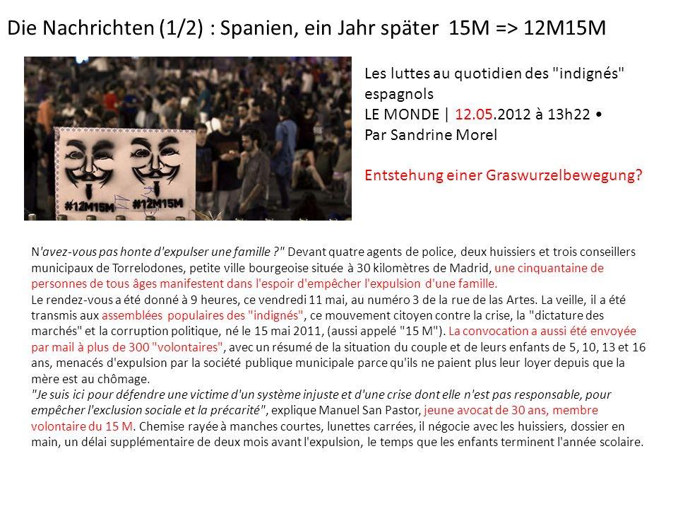 Die Nachrichten (1/2) : Spanien, ein Jahr später 15M => 12M15M Les luttes au quotidien des