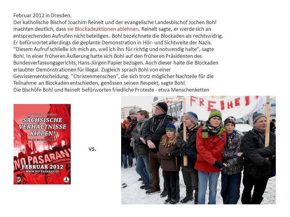 Februar 2012 in Dresden. Der katholische Bischof Joachim Reinelt und der evangelische Landesbischof Jochen Bohl machten deutlich, dass sie Blockadeakt