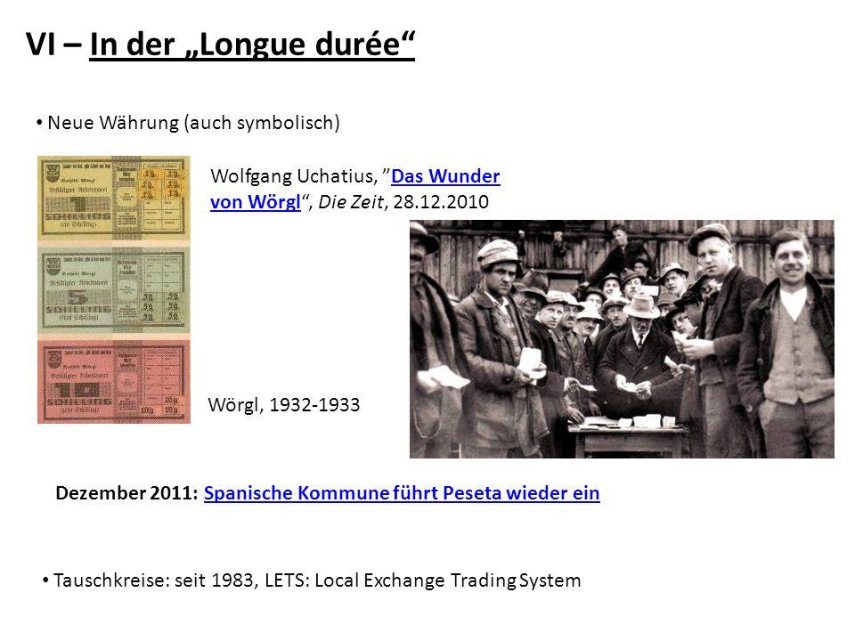 VI – In der Longue durée Neue Währung (auch symbolisch) Wolfgang Uchatius, Das Wunder von Wörgl, Die Zeit, 28.12.2010Das Wunder von Wörgl Wörgl, 1932-