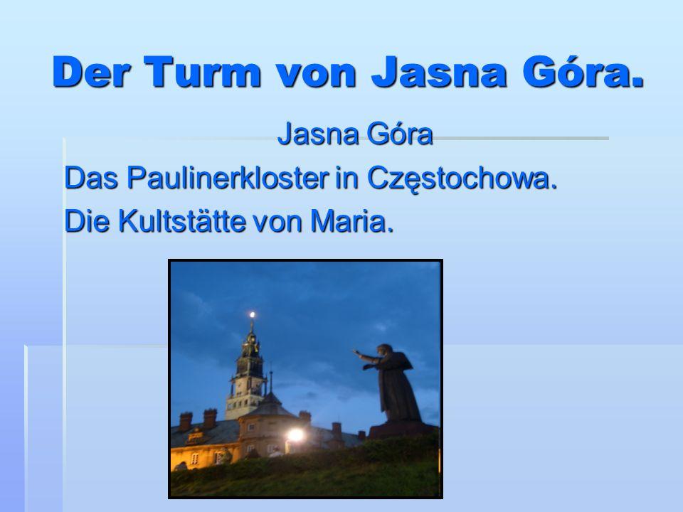 Der Turm von Jasna Góra. Jasna Góra Das Paulinerkloster in Częstochowa. Die Kultstätte von Maria.