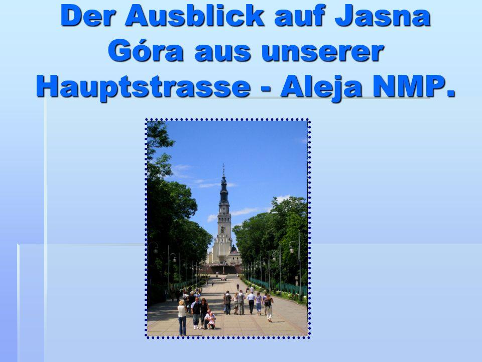 Der Ausblick auf Jasna Góra aus unserer Hauptstrasse - Aleja NMP.