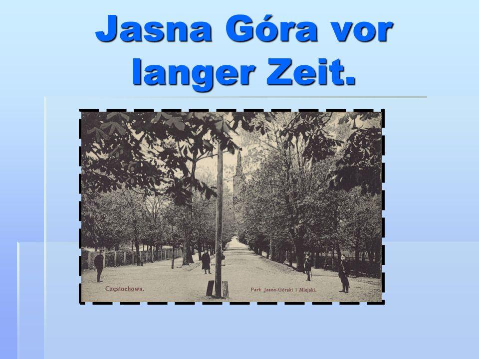 Częstochowa ist eine Stadt, die rund um das Jahr tausende von Pilger besuchen.
