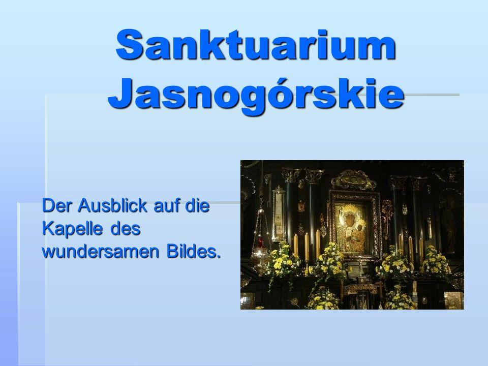 Sanktuarium Jasnogórskie Der Ausblick auf die Kapelle des wundersamen Bildes.