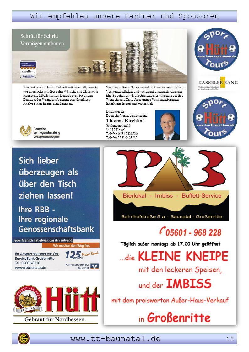 Wir empfehlen unsere Partner und Sponsoren www.tt-baunatal.de www.tt-baunatal.de 12 Wer sicher eine sichere Zukunft aufbauen will, braucht vor allem K