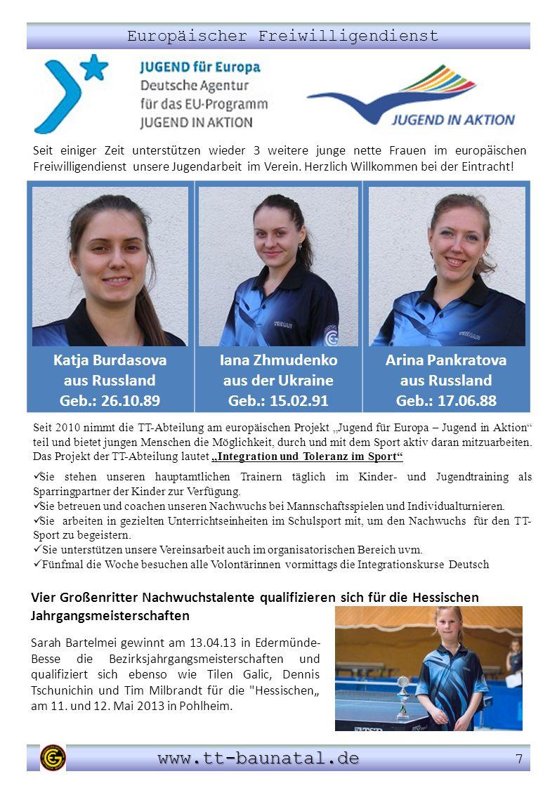 Europäischer Freiwilligendienst www.tt-baunatal.de www.tt-baunatal.de 7 Sarah Bartelmei gewinnt am 13.04.13 in Edermünde- Besse die Bezirksjahrgangsme