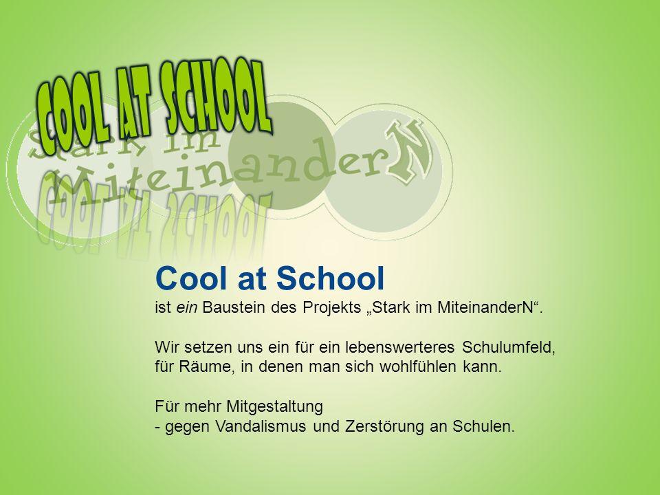 Cool at School ist ein Baustein des Projekts Stark im MiteinanderN. Wir setzen uns ein für ein lebenswerteres Schulumfeld, für Räume, in denen man sic