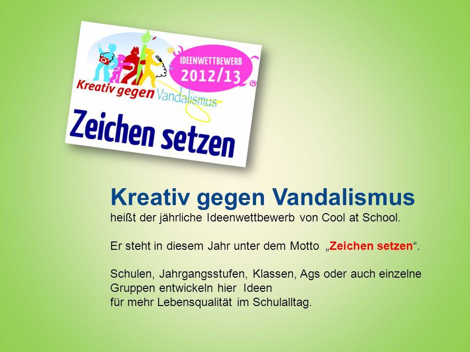 Kreativ gegen Vandalismus heißt der jährliche Ideenwettbewerb von Cool at School. Er steht in diesem Jahr unter dem Motto Zeichen setzen. Schulen, Jah