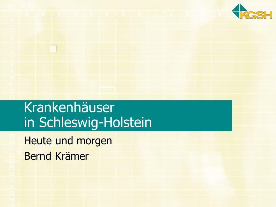 Krankenhäuser in Schleswig-Holstein Heute und morgen Bernd Krämer
