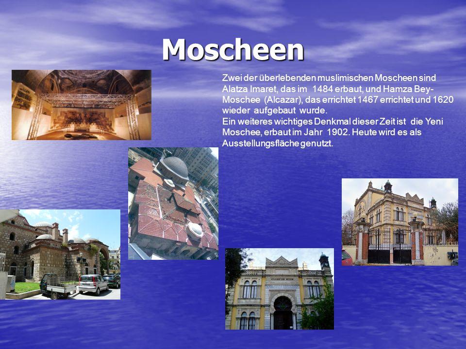 Moscheen Zwei der überlebenden muslimischen Moscheen sind Alatza Imaret, das im 1484 erbaut, und Hamza Bey- Moschee (Alcazar), das errichtet 1467 erri