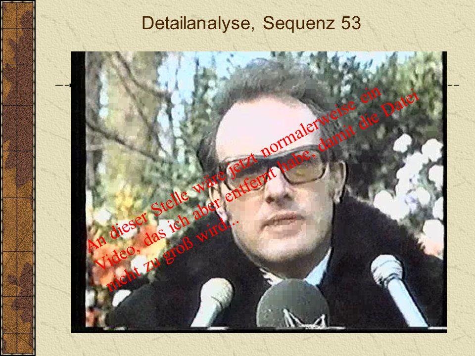 Detailanalyse, Sequenz 15 An dieser Stelle wäre jetzt normalerweise ein Video, das ich aber entfernt habe, damit die Datei nicht zu groß wird...