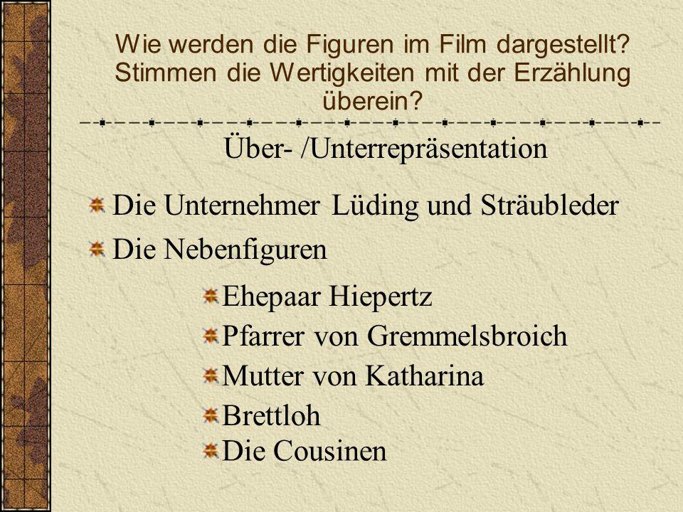 Wie werden die Figuren im Film dargestellt? Stimmen die Wertigkeiten mit der Erzählung überein? Katharina Blum Ludwig Götten Tötges Blornas Kommissar