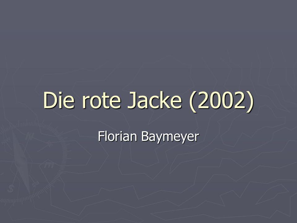 Die rote Jacke (2002) Florian Baymeyer