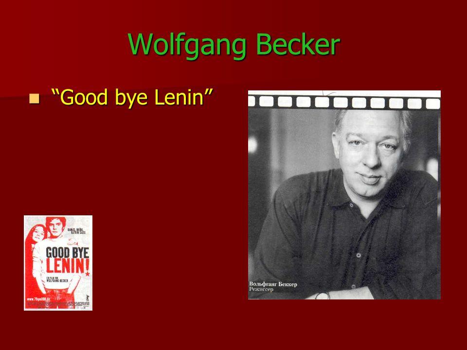 Wolfgang Becker Good bye Lenin Good bye Lenin