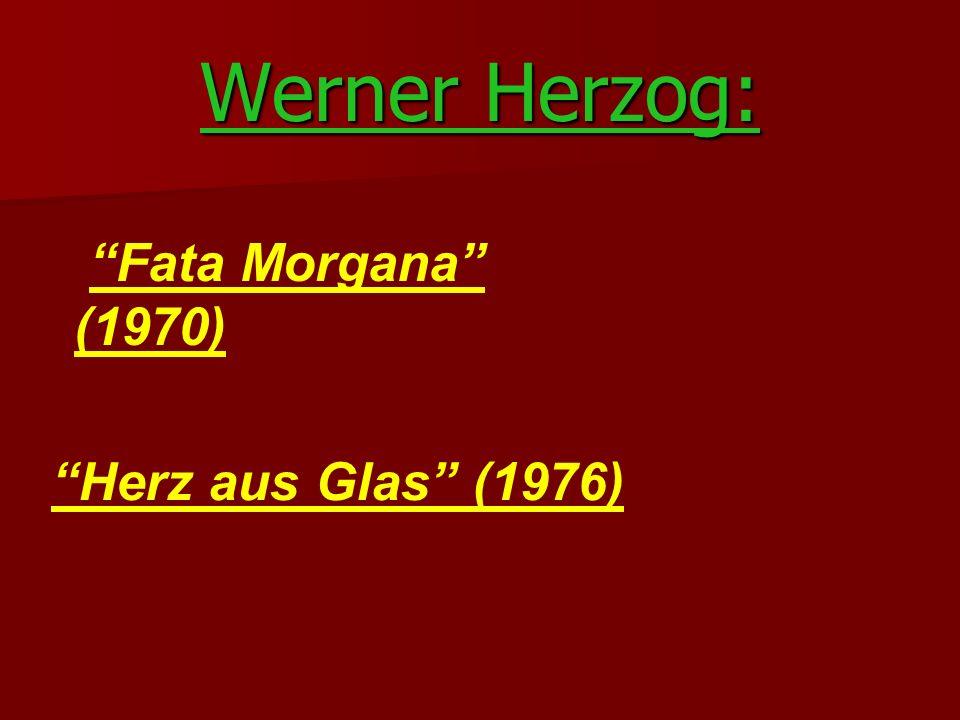 Werner Herzog: Fata Morgana (1970) Herz aus Glas (1976)