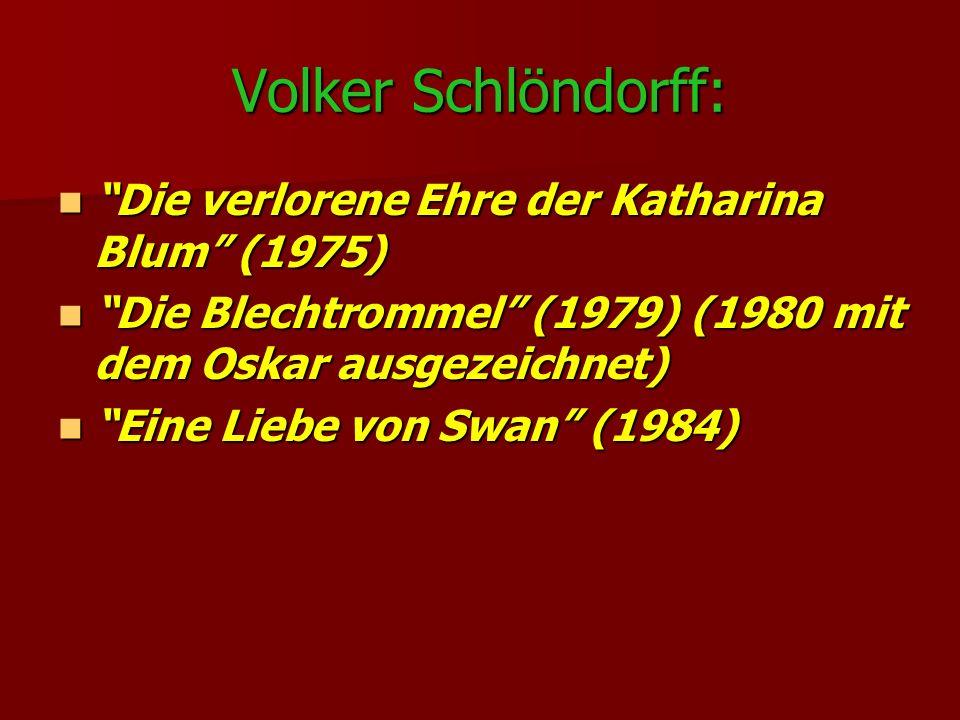 Volker Schlöndorff: Die verlorene Ehre der Katharina Blum (1975) Die verlorene Ehre der Katharina Blum (1975) Die Blechtrommel (1979) (1980 mit dem Os