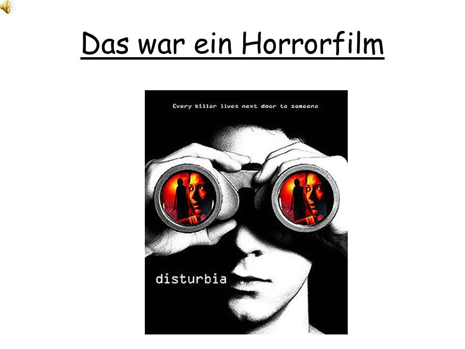 Das war ein Horrorfilm
