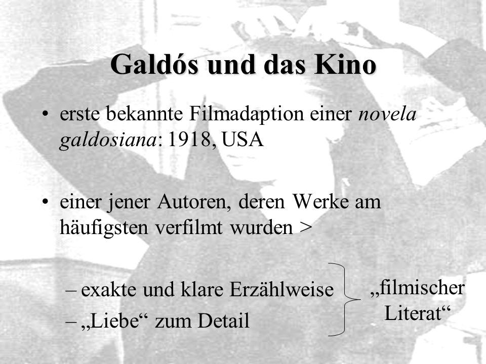 Galdós und das Kino erste bekannte Filmadaption einer novela galdosiana: 1918, USA einer jener Autoren, deren Werke am häufigsten verfilmt wurden > –e