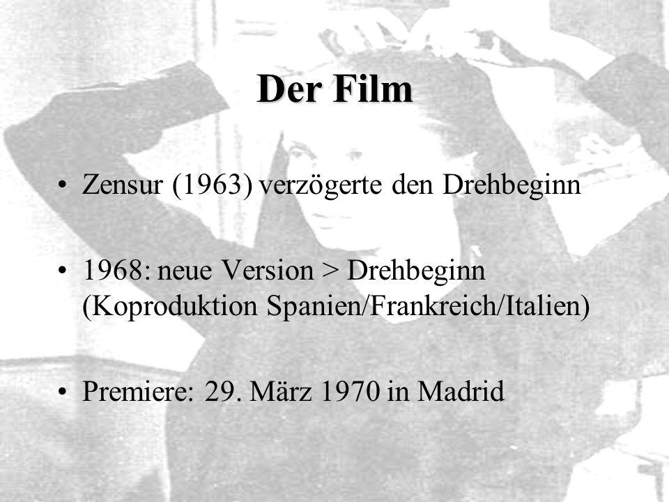 Der Film Zensur (1963) verzögerte den Drehbeginn 1968: neue Version > Drehbeginn (Koproduktion Spanien/Frankreich/Italien) Premiere: 29. März 1970 in
